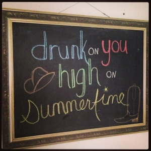 Drunk on you, high on summertime - Chalkboard art from Boston In Heels